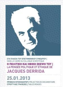 Η ΠΟΛΙΤΙΚΗ ΚΑΙ ΗΘΙΚΗ ΣΚΕΨΗ ΤΟΥ JACQUES DERRIDA | ΕΠΙΣΤΗΜΟΝΙΚΟ ΣΥΝΕΔΡΙΟ | 24-26.01.2013 |